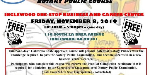 """""""FREE"""" NOTARY PUBLIC COURSE - INGLEWOOD - 11-8-2019"""