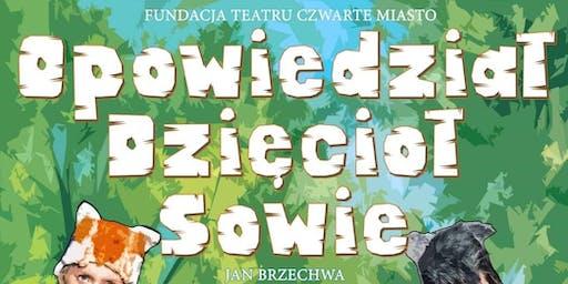 Opowiedział Dzięcioł Sowie - Teatr Czwarte Miasto
