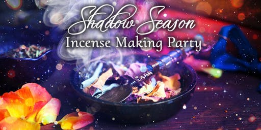 Shadow Season Incense Making Party