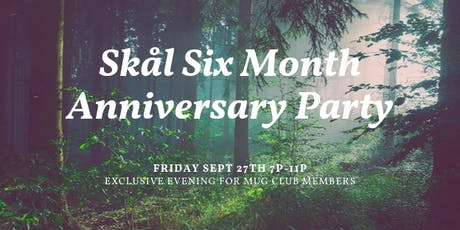 Skål Six Month Anniversary Party tickets