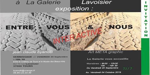 EXPOSITION INTER ACTIVE: ENTRE ( antre ) VOUS & NOUS de jean claude byandB