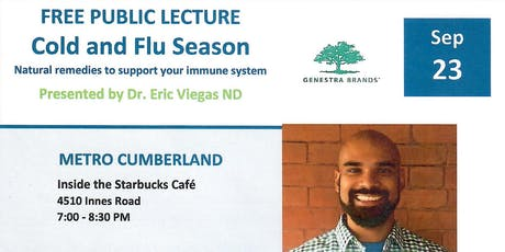 FREE Public lecture - Cold and Flu Season with Dr. Eric Viegas ND tickets