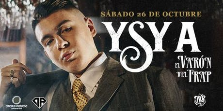 Ysy A - El Varón del Trap en vivo entradas