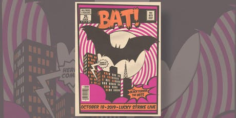 BAT! presented by Lucky Strike Live tickets