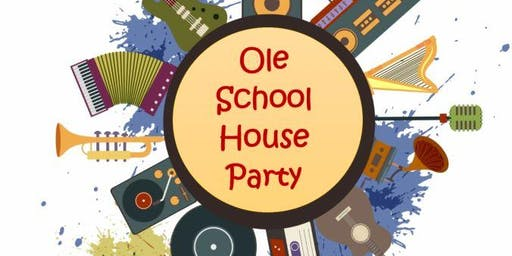 Ole School House Party ($30) - https://bit.ly/2mh7ymU