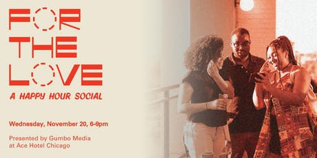 For The Love: A Happy Hour Social tickets