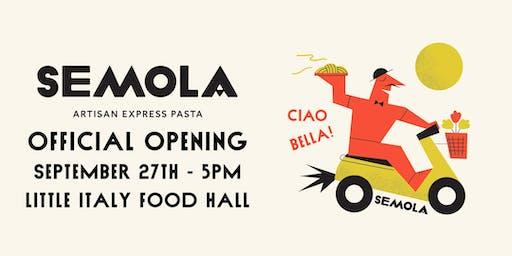 Semola Grand Opening