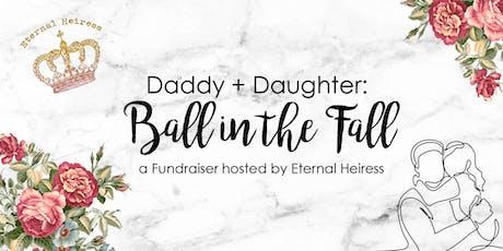 Eternal Heiress Daddy Daughter Ball in the Fall Fundraiser tickets