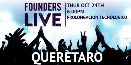 Founders Live Querétaro