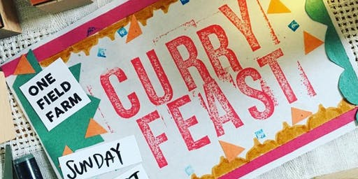 One Field Farm - Curry Feast! Sunday 29th September