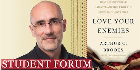 Student Forum Arthur Brooks: Love Your Enemies tickets