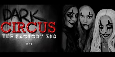 The Factory 380 Dark Circus Halloween Party tickets