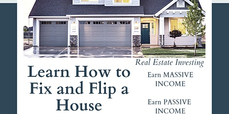 Learn How To Earn Money By Fixing and Flipping a Property  tickets