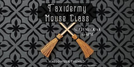Special Halloween Themed Taxidermy Mouse Class tickets