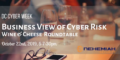 Business View of Cyber Risk: Wine & Cheese Roundtable tickets