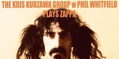 Cadieux Cafe Presents: The Kris Kurzawa Group Plays Frank Zappa