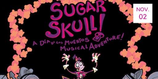 Sugar Skull, A Dia de Los Muertos Musical Adventure!