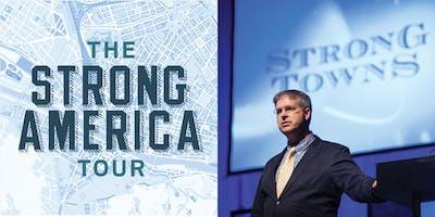 Strong Towns Chuck Marohn  - The Strong America Book Release Tour