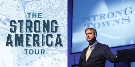 Strong Towns Chuck Marohn  - The Strong America Book Release Tour