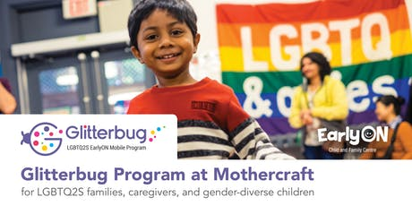Glitterbug Program at Mothercraft EarlyON Child and Family Centre tickets