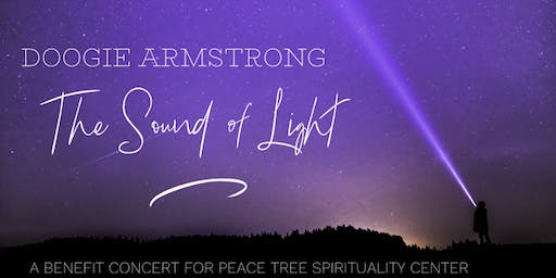 The Sound of Light: a benefit concert for Peace Tree Spirituality Center