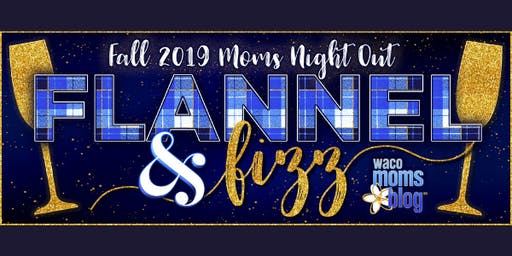 Flannel & Fizz : Fall 2019 Mom's Night Out