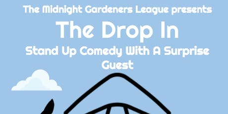The Midnight Gardeners League presents The Drop In tickets