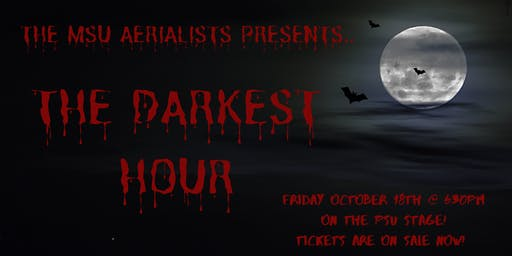 The MSU Aerialists Presents: The Darkest Hour