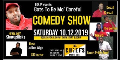 Gots to be Mo Careful Comedy Show
