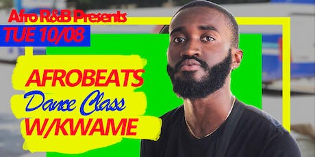 Afro  R&B Presents: Afrobeat w/ Kwame tickets