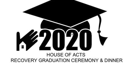 House of Acts 2020 Recovery Graduation Ceremony & Dinner tickets