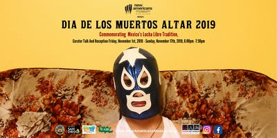 NAM Presents: 2019 Dia De Los Muertos Curator Talk & Reception