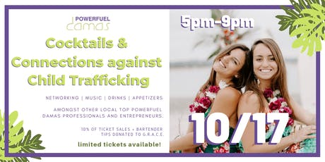 Powerfuel Damas Cocktails & Connections  against Child Trafficking tickets