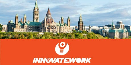 InnovateWork Ottawa - Creating Change in the World of Work tickets