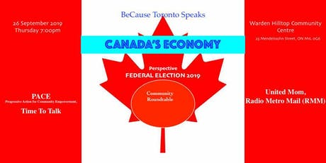 "BeCause Toronto Speaks - ""CANADA'S ECONOMY"" Perspective Federal Election 2019 tickets"