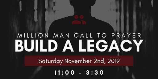 Build a Legacy: Million Man Call to Prayer