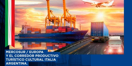 Mercosur/Europa y el Corredor Productivo Italia Argentina. entradas