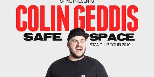 Colin Geddis 'Safe Space' Stand Up Comedy Show