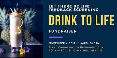 Drink To Life - Fundraiser to Support Organ Donation Documentary, Let There Be Life tickets