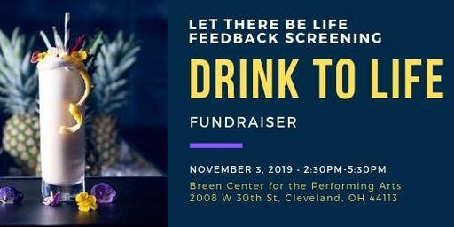 Drink To Life - Fundraiser to Support Organ Donation Documentary, Let There Be Life