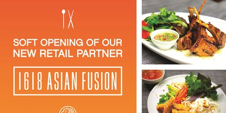 1618 ASIAN FUSION SOFT OPENING! tickets