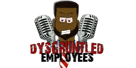 Dysgruntled Employees Comedy Show tickets