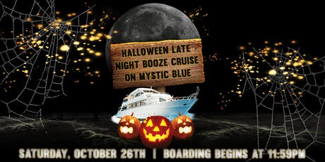 Halloween Late Night Booze Cruise aboard Mystic Blue on October 26th tickets
