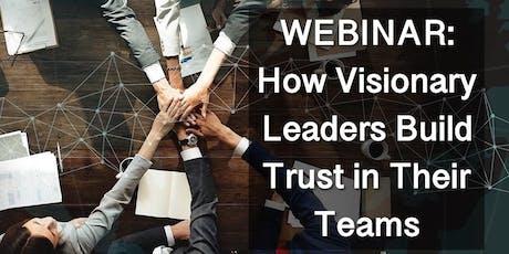Webinar: HOW VISIONARY LEADERS BUILD TRUST IN THEIR TEAMS (San Jose) tickets