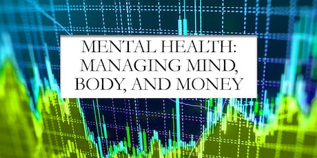 Mental Health: Managing Mind, Body, and Money tickets