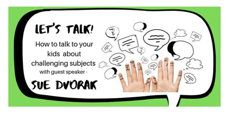 Let's Talk! How to talk to your kids about challenging subjects. (COQ) tickets