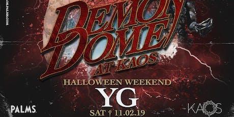 YG @ KAOS Nightclub - Halloween Weekend tickets