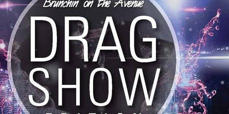 Brunchin on the Avenue- Drag Show Edition tickets