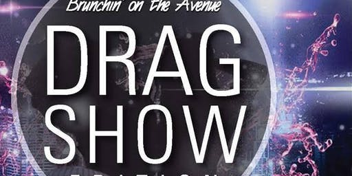 Brunchin on the Avenue- Drag Show Edition