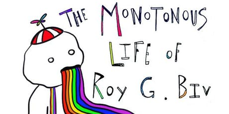 Art Exhibition: The Monotonous Life of Roy G. Biv tickets